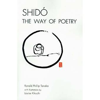 Shido the Way of Poetry by Tanaka & Ronald