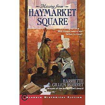 Missing from Haymarket Square by Robinet & Harriette Gillem