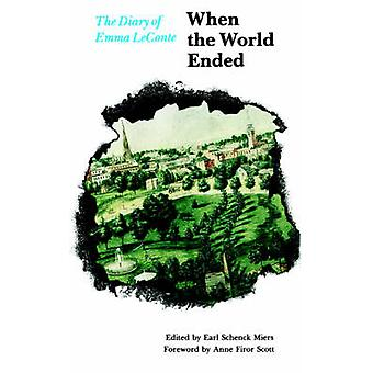 When the World Ended The Diary of Emma LeConte by Miers & Earl Schenck