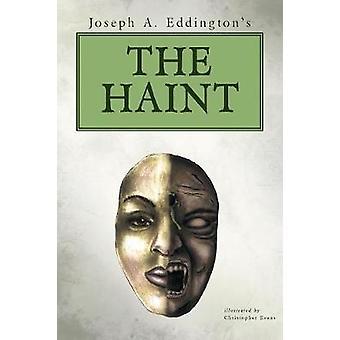 Joseph A. Eddingtons de HAINT door Eddington & Joseph A.
