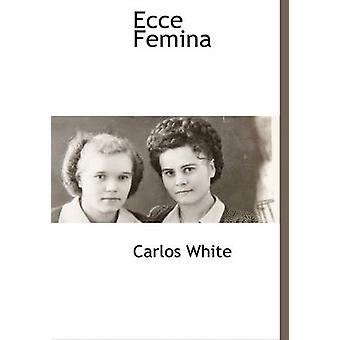 Ecce Femina by White & Carlos