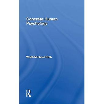 Concrete Human Psychology by Roth & WolffMichael