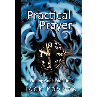 Practical Prayer Finding Gods Direction by Kovnas & Jack