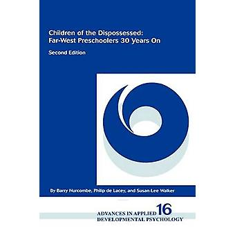 Children of the Dispossessed FarWest Preschoolers 30 Years On Second Edition by Nurcombe & Barry