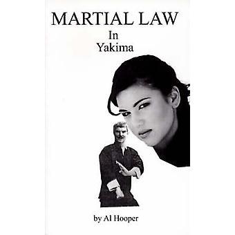 Martial Law in Yakima by Hooper & Al
