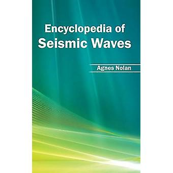 Encyclopedia of Seismic Waves by Nolan & Agnes