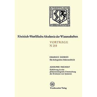 Sterben Sie Biologischen Makromolekle. Einfhrung in Eine Phnomenologische Rechtssprechung der Evolution von Systemen 196. Sitzung bin 3. Mrz 1971 in Düsseldorf durch Sadron & Charles