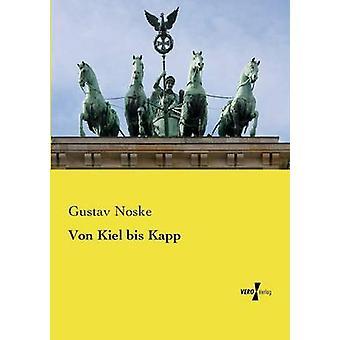 Von Kiel bis Kapp by Noske & Gustav