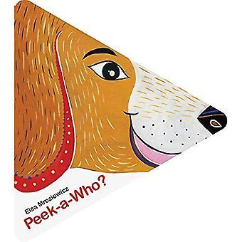 Peek-A-Who? [Board book]