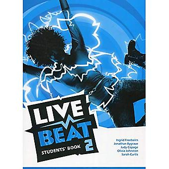 Live Beat 2 Students' Book: 2 (Upbeat)