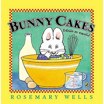 Bunny Cakes by Rosemary Wells - Rosemary Wells - 9780147515865 Book