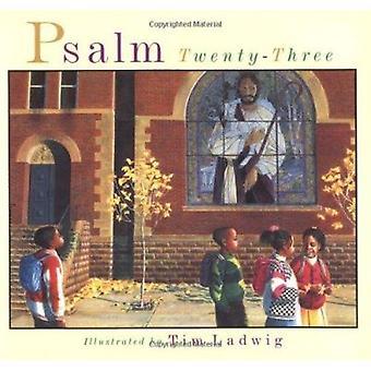 Psalm Twenty Three by Timothy Ladwig - 9780802851635 Book