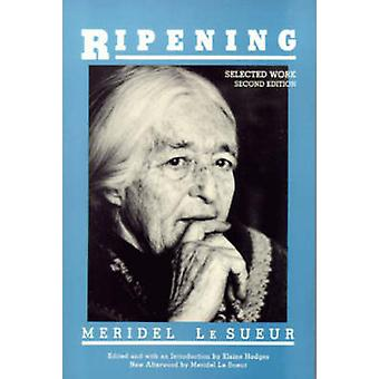 Ripening - Selected Work (2nd Revised edition) by Meridel le Sueur - E