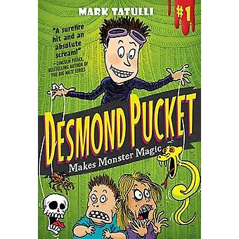 Desmond Pucket Makes Monster Magic by Mark Tatulli - 9781449471392 Bo