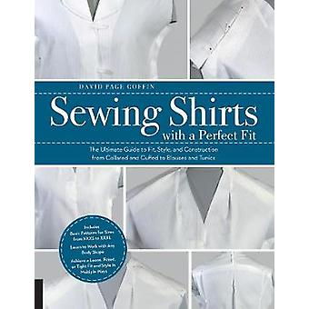 Sewing Shirts with a Perfect Fit - The Ultimate Guide to Fit - Style -