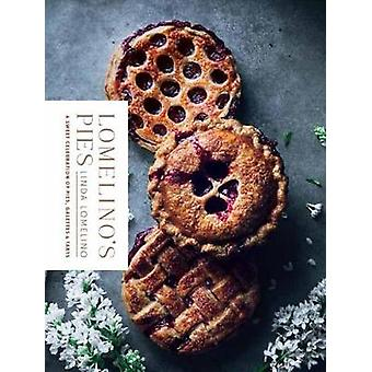 Lomelino's Pies - A Celebration of Pies - Galettes - and Tarts by Lind