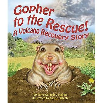 Gopher to the Rescue! - A Volcano Recovery Story by Terry Catasus Jenn