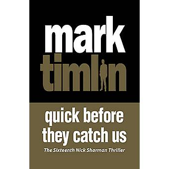 Quick Before They Catch Us by Mark Timlin - 9781843448037 Book
