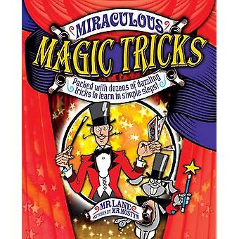 Miraculous Magic Tricks - Packed with Dozens of Dazzling Tricks to Lea