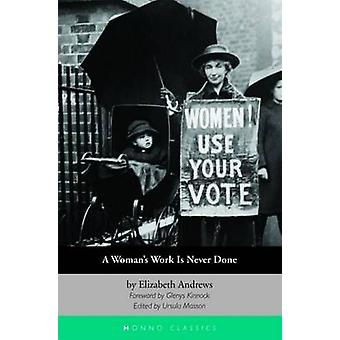 A Woman's Work is Never Done - And Political Articles by Elizabeth And