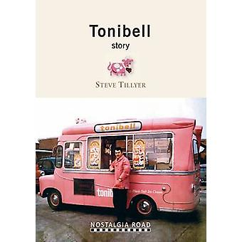 The Tonibell Story by Steve Tillyear - 9781908347039 Book