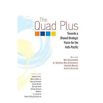 The Quad Plus - Towards a Shared Strategic Vision for the Indo-Pacific