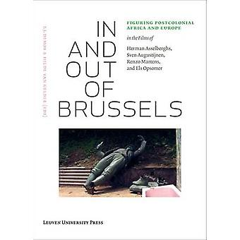 In and Out of Brussels - Figuring Postcolonial Africa and Europe in th