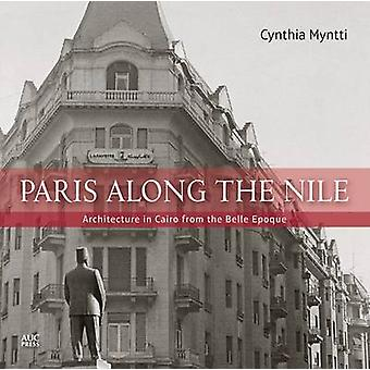 Paris Along the Nile - Architecture in Cairo from the Belle Epoque by