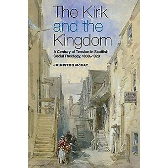 The Kirk and the Kingdom by Johnston McKay