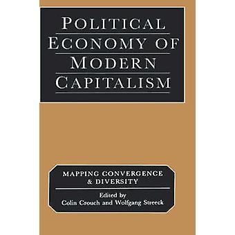 L'économie politique du capitalisme moderne cartographie la convergence et la diversité par Crouch et Colin