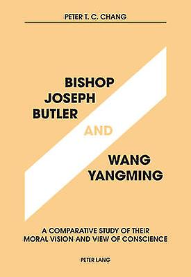 Bishop Joseph Butler and Wang Yangming by Peter T. C. Chang