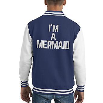 Im A Mermaid Kid's Varsity Jacket