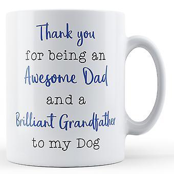 Vielen Dank für ein super Papa und ein brillant Großvater, mein Hund - Becher bedruckt