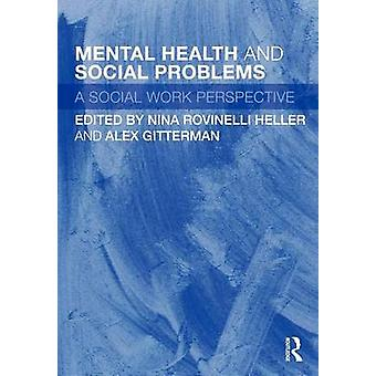 Mental Health and Social Problems by Nina Rovinelli Heller & Alex Gitterman