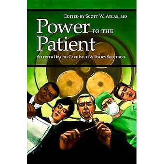Power to the Patient - Selected Health Care Issues and Policy Solution