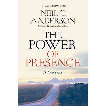 The Power of Presence - A Love Story by Neil T. Anderson - 97808572173