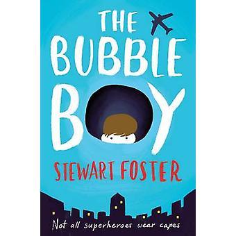 El muchacho de la burbuja por Stewart Foster - libro 9781471145407