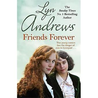 Friends Forever - A heart-warming saga of the power of friendship by L