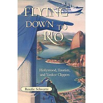 Flying Down to Rio - Hollywood - Tourists - and Yankee Clippers by Ros