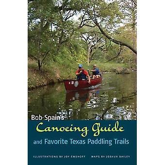 Bob Spaniens kanotpaddling Guide och favorit Texas Paddling stigar av Bob