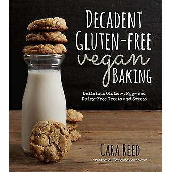 Decadent Gluten-Free Vegan Baking by Cara Reed - 9781624140716 Book