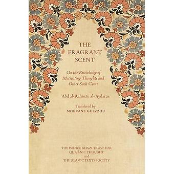 The Fragrant Scent - On the Knowledge of Motivating Thoughts and Other
