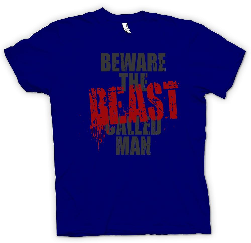 Mens T-shirt - Beware The Beast Called Man - Funny