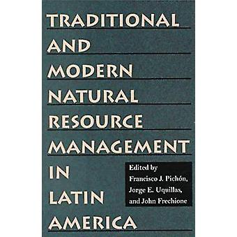 Traditional and Modern Natural Resource Management in Latin America b