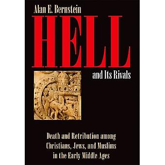 Hell and Its Rivals - Death and Retribution among Christians - Jews -