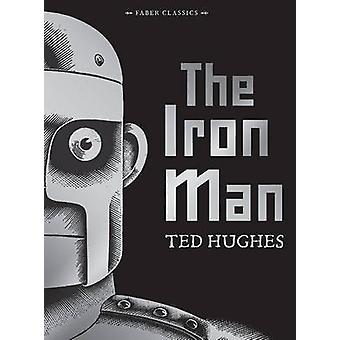The Iron Man (Main) by Ted Hughes - Andrew Davidson - 9780571327249 B