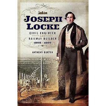 Joseph Locke - Bauingenieur und Eisenbahn Builder 1805-1860 von Antho