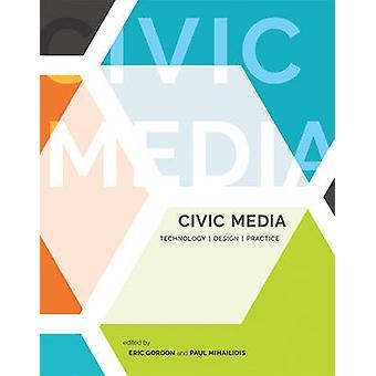 Civic Media - Technology - Design - Practice by Eric Gordon - Paul Mih