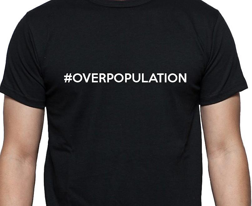 #Overpopulation Hashag Overpopulation Black Hand Printed T shirt