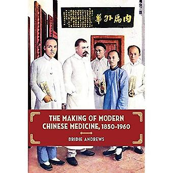 The Making of Modern Chinese Medicine, 1850-1960 (Comtemporary Chinese Studies)